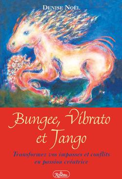 Livre - Bungee, Vibrato et Tango de Denise Noël